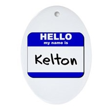 hello my name is kelton  Oval Ornament