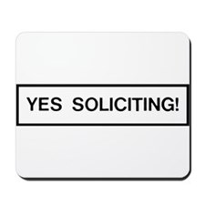 YES Soliciting! Mousepad