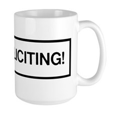YES Soliciting! Mugs