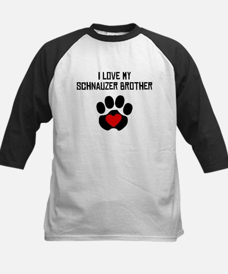 I Love My Schnauzer Brother Baseball Jersey
