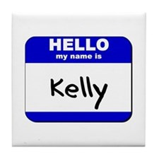 hello my name is kelly  Tile Coaster
