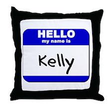 hello my name is kelly  Throw Pillow