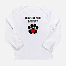 I Love My Mutt Brother Long Sleeve T-Shirt