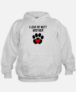 I Love My Mutt Brother Hoodie