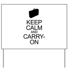 Keep Calm and Carry-On Yard Sign