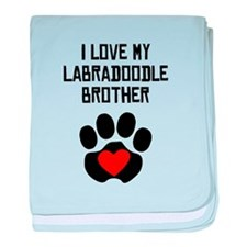 I Love My Labradoodle Brother baby blanket