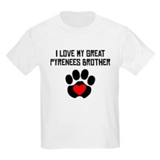 I Love My Great Pyrenees Brother T-Shirt