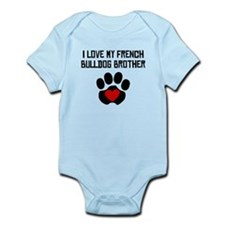 I Love My French Bulldog Brother Body Suit