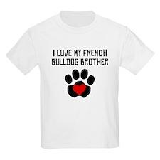 I Love My French Bulldog Brother T-Shirt