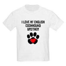 I Love My English Coonhound Brother T-Shirt