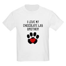 I Love My Chocolate Lab Brother T-Shirt