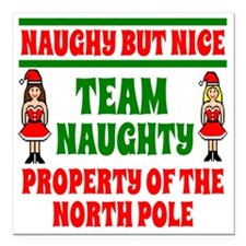 "Naughty But Nice Team Na Square Car Magnet 3"" x 3"""