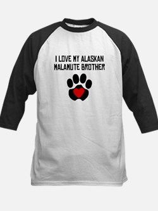 I Love My Alaskan Malamute Brother Baseball Jersey