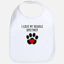 I Love My Beagle Brother Bib