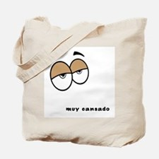 Muy Cansado Tote Bag