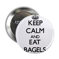 "Keep calm and eat Bagels 2.25"" Button"
