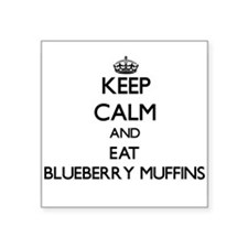 Keep calm and eat Blueberry Muffins Sticker