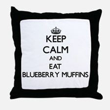 Keep calm and eat Blueberry Muffins Throw Pillow