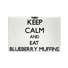 Keep calm and eat Blueberry Muffins Magnets