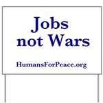 Jobs Not Wars Yard Sign