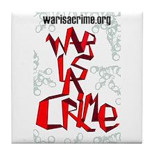 War Is A Crime Tile Coaster