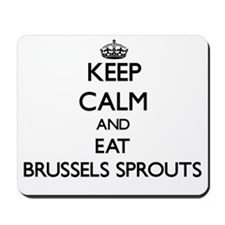 Keep calm and eat Brussels Sprouts Mousepad