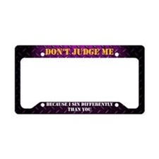 Don't Judge Me License Plate Holder