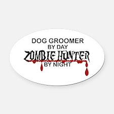 Zombie Hunter - Dog Groomer Oval Car Magnet