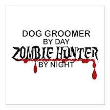 "Zombie Hunter - Dog Groomer Square Car Magnet 3"" x"