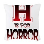 H is for Horror Woven Throw Pillow