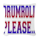 Drumroll Please.png Woven Throw Pillow