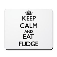 Keep calm and eat Fudge Mousepad