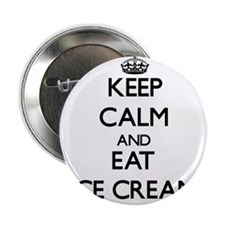 """Keep calm and eat Ice Cream 2.25"""" Button"""