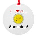 I Love Sunshine Round Ornament