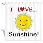 I Love Sunshine Shower Curtain