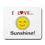 I Love Sunshine Mousepad