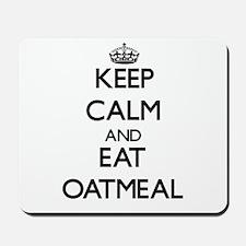 Keep calm and eat Oatmeal Mousepad
