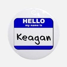 hello my name is keagan  Ornament (Round)