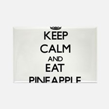 Keep calm and eat Pineapple Magnets