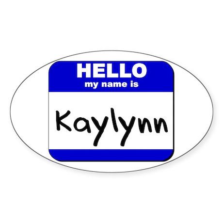 hello my name is kaylynn Oval Sticker