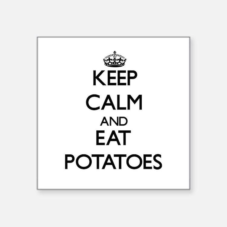Keep calm and eat Potatoes Sticker