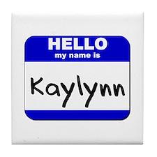 hello my name is kaylynn  Tile Coaster