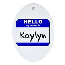 hello my name is kaylyn  Oval Ornament