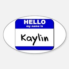 hello my name is kaylin Oval Decal