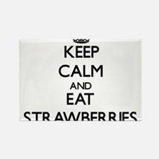 Keep calm and eat Strawberries Magnets