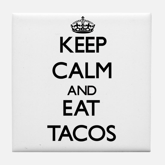 Keep calm and eat Tacos Tile Coaster