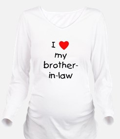 lovemybroinlaw.png Long Sleeve Maternity T-Shirt