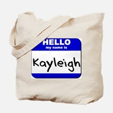 hello my name is kayleigh Tote Bag