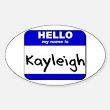 hello my name is kayleigh Oval Decal