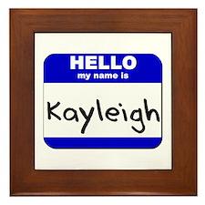 hello my name is kayleigh  Framed Tile